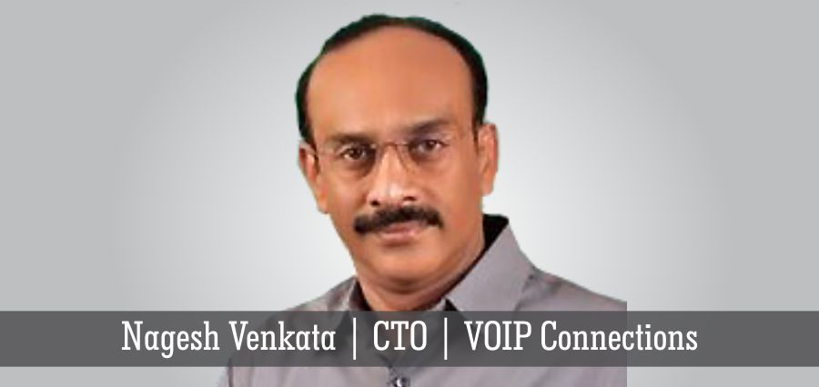 Nagesh Venkata | CTO | VOIP Connections - Insights Success