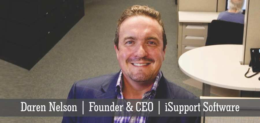 Daren Nelson | Founder & CEO | iSupport Software - Insights Success