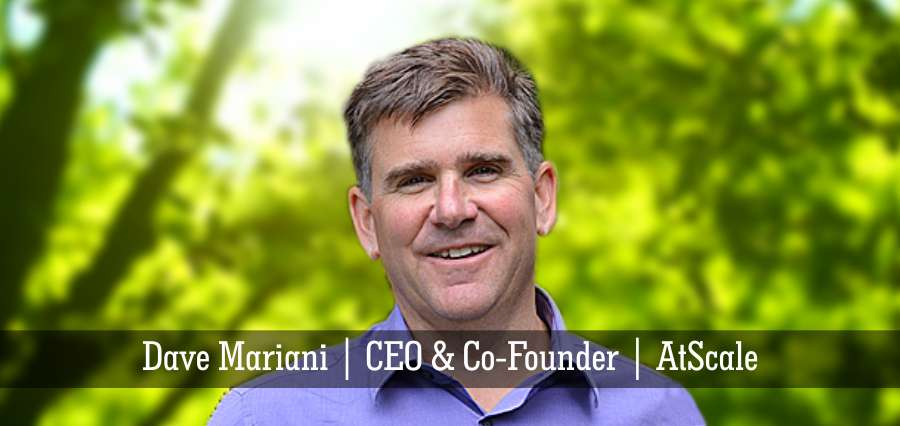 Dave Mariani | CEO & Co - founder | AtScale - Insights Success