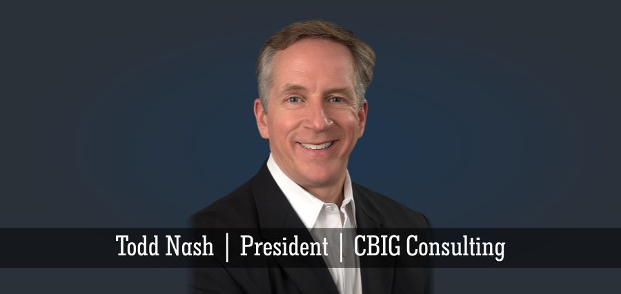 Todd Nash | President | CBIG Consulting - Insights Success
