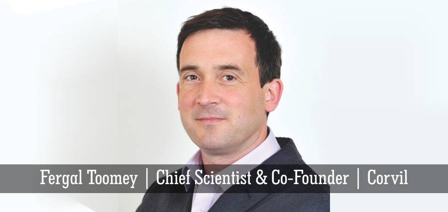 Fergal Toomey | Chief Scientist & Co - founder | Corvil - Insights Success