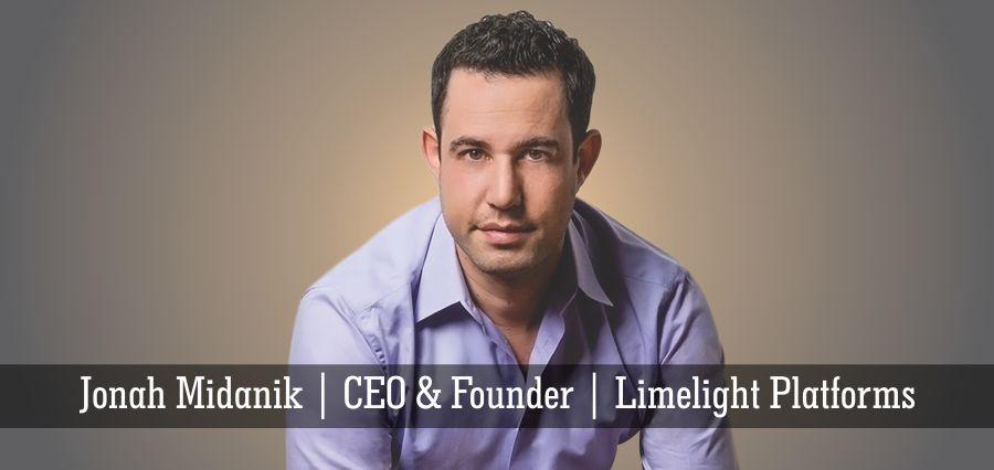 Jonah Midanik | CEO & Founder | Limelight Platforms - Insights Success