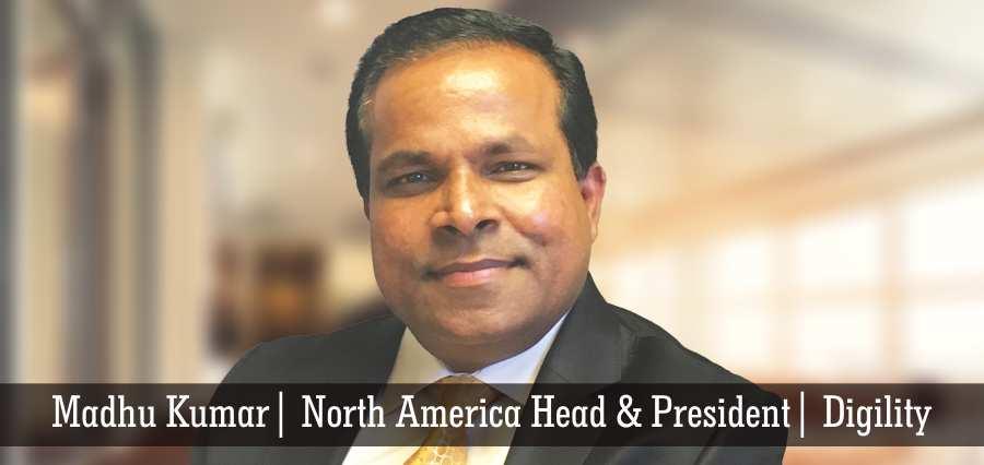 Madhu Kumar | North America Head & President | Digility - Insights Success
