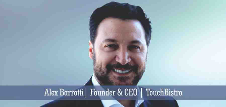 Alex Barrotti | Founder & CEO | TouchBistro - Insights Success