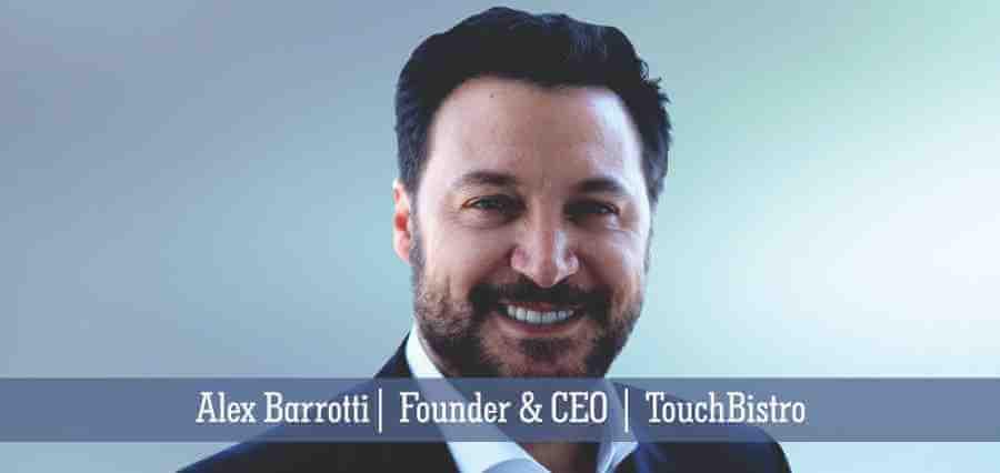 Alex Barrotti | Founder & CEO | TouchBistro - Insights Success