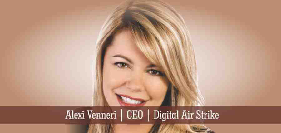 Alexi Venneri | CEO | Digital Air Strike - Insights success