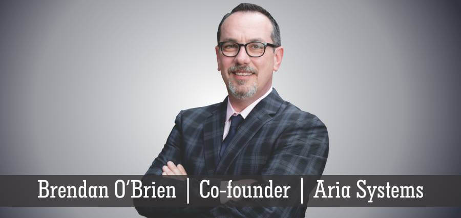 Brendan O'Brien | Co-founder | Aria Systems - Insights Success
