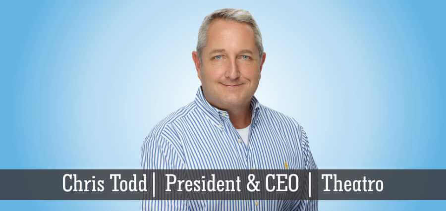 Chris Todd | President & CEO | Theatro -Insights Success