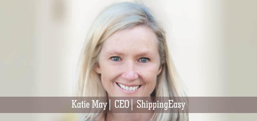 Katie May | CEO | ShippingEasy - Insights Success