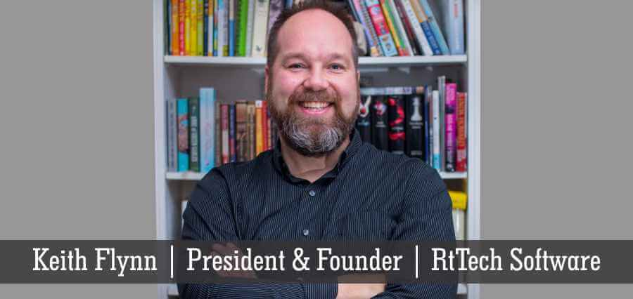 Keith Flynn | President & Founder | RtTech Software - Insights Success
