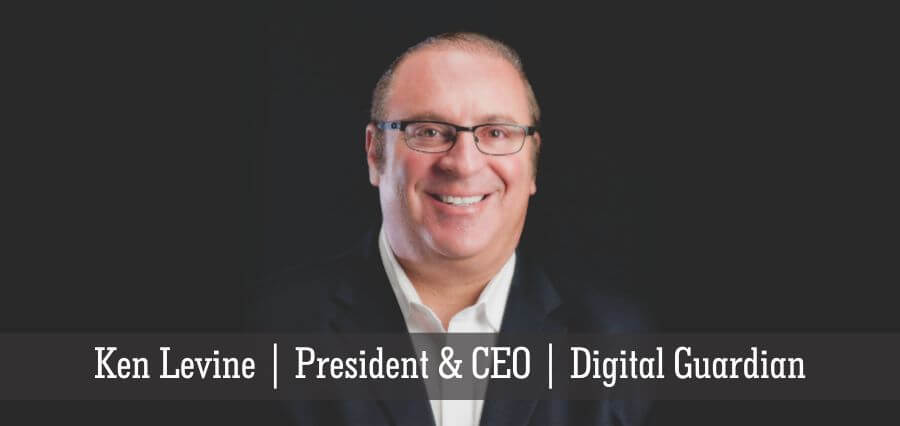 Ken Levine | President & CEO | Digital Guardian - Insights Success