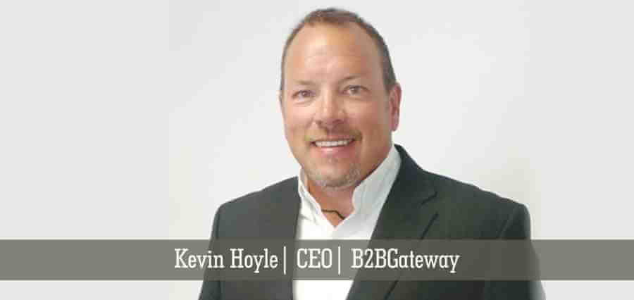 Kevin Hoyle | CEO | B2BGateway - Insights Success