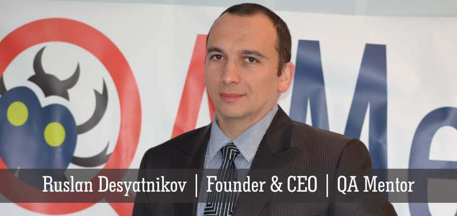 Ruslan | Desyatnikov | Founder & CEO | QA Mentor - Insights Success