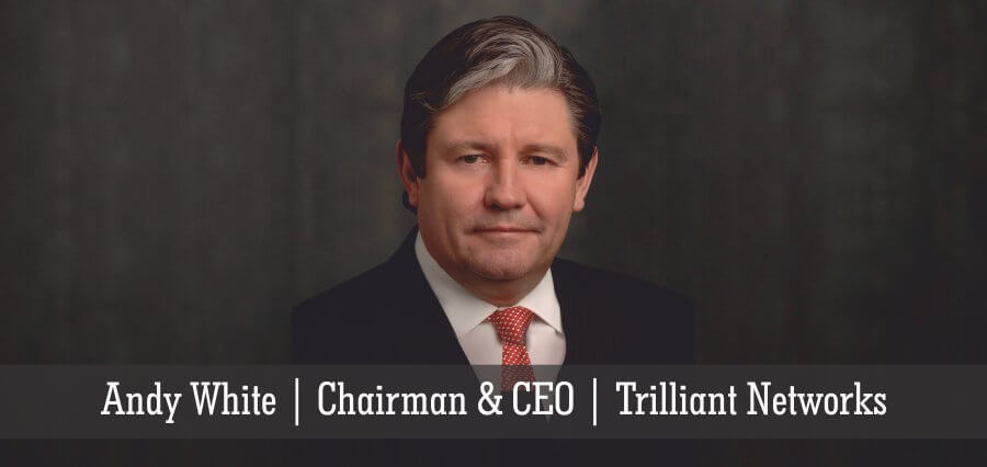 Andy White | Chairman & CEO | Trilliant Networks - Insights Success