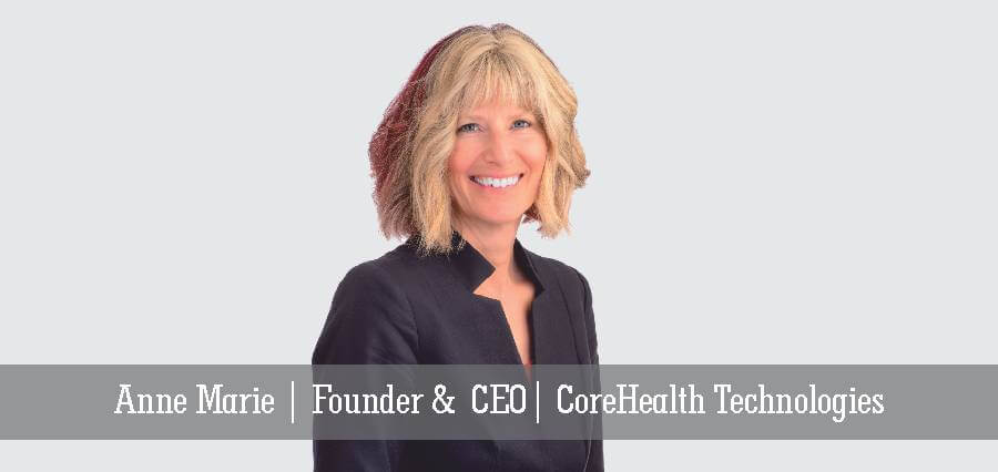 Anne Marie | Founder & CEO | CoreHealth Technologies - Insights Success