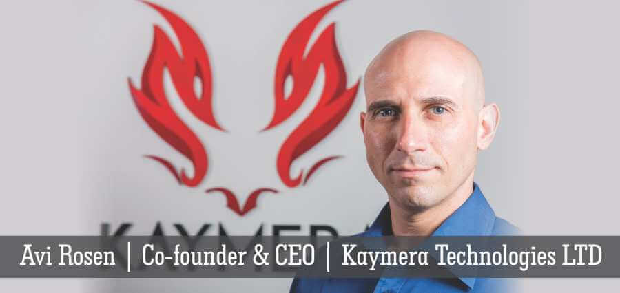 Avi Rosen | Co-Founder & CEO | Kaymera Technologies LTD - Insights Success