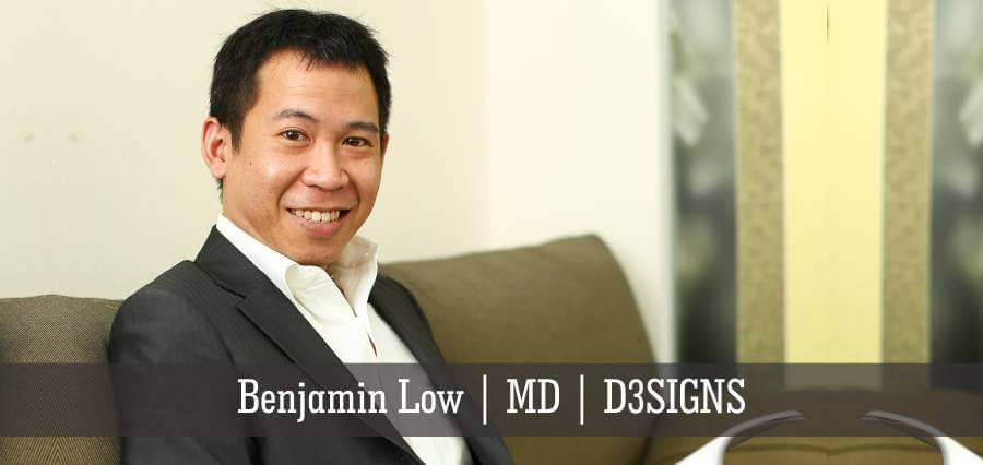 Benjamin Low | MD | D3SIGNS - Insights Success