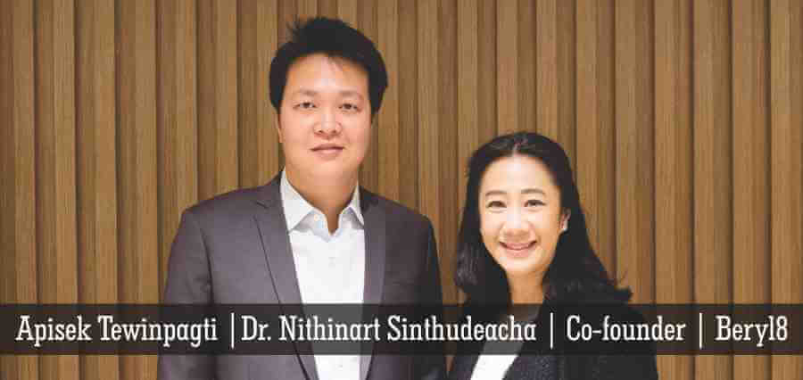 Mr. Apisek Tewinpagti & Dr. Nithinart Sinthudeacha | Co-Founders | Beryl8 Plus - Insights Success