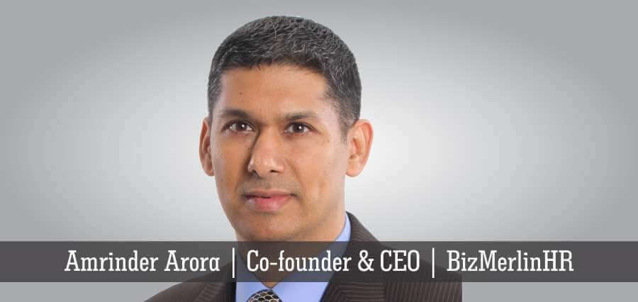 Amrinder Arora | Co-Founder & CEO | BizMerlinHR - Insights Success