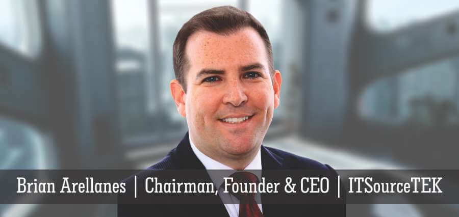 Brian Arellanes | Chairman, Founder & CEO | ITSourceTEK - Insights Success