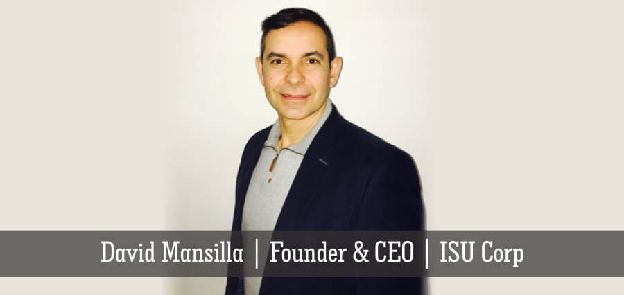 David Mansilla | Founder & CEO | ISU Corp - Insights Success