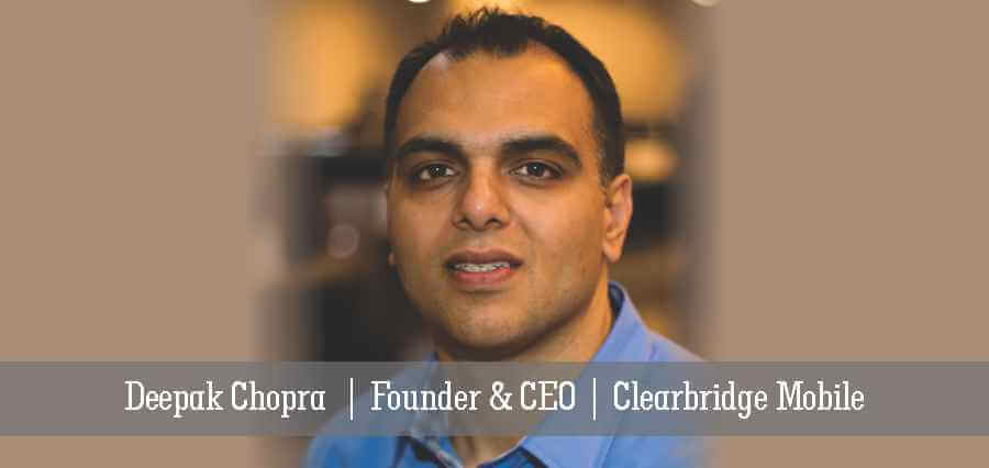 Deepak Chopra | Founder & CEO | Clearbridge Mobile - Insights Success