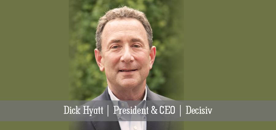 Dick Hyatt | President & CEO | Decisiv - Insights Success