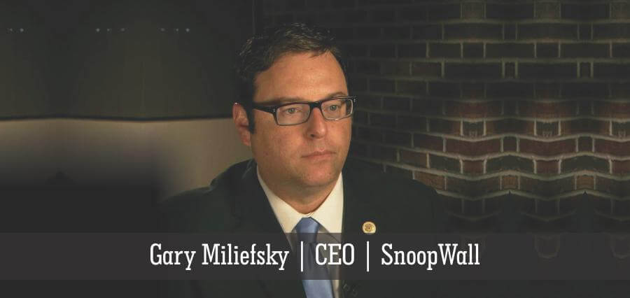 Gary Miliefsky | CEO | SnoopWall - Insights Success