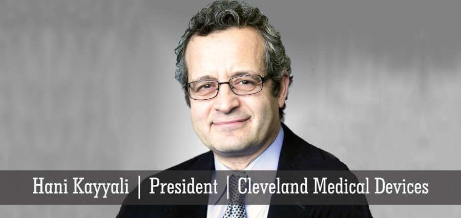 Hani Kayyali | President | Cleveland Medical Devices - Insights Success