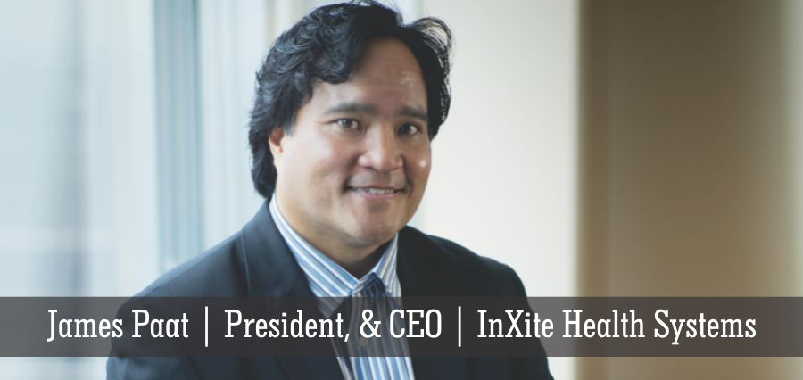 James Paat | President & CEO | InXite Health Systems - Insights Success