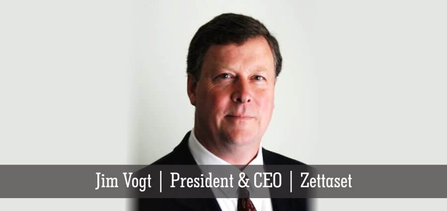 Jim Vogt | President & CEO | Zettaset - Insights Success