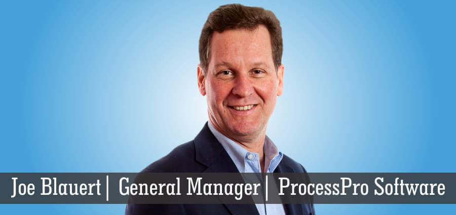 Joe Blauert | General Manager | ProcessPro Software - Insights Success
