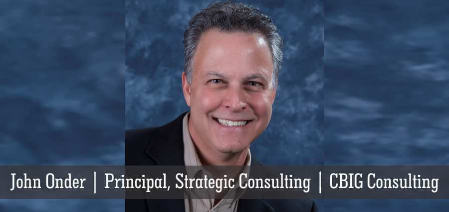 John Onder | Principal, Strategic Consulting | CBIG Consulting - Insights Success