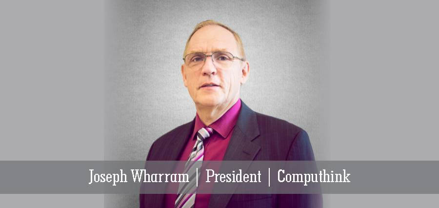 Joseph Wharram | President | Computhink - Insights Success