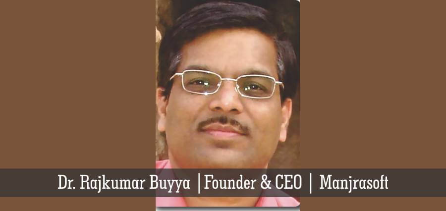 Dr. Rajkumar Buyya | Founder & CEO | Manjrasoft - Insights Success