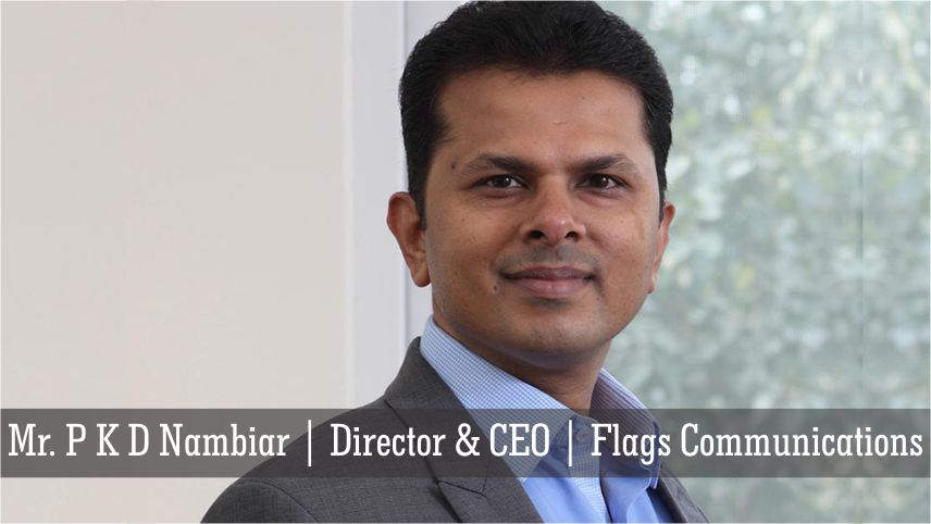 Mr. P K D Nambiar | Director & CEO | Flags Communication - Insights Success