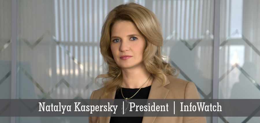 Natalya Kaspersky | President | Infowatch - Insights Success