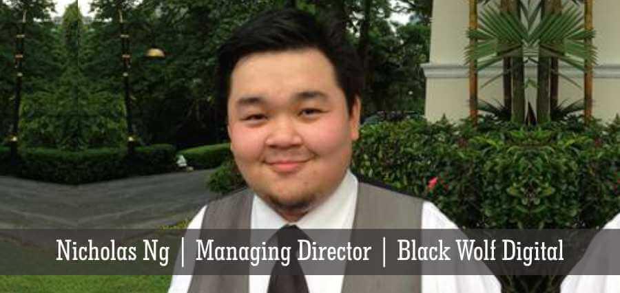 Nicholas Ng | Managing Director | Black Wolf Digital - Insights Success