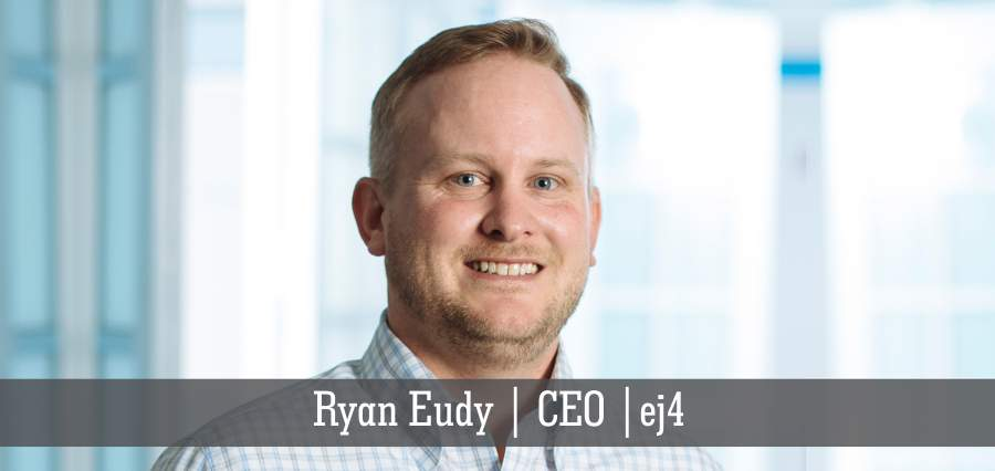 Ryan Eudy | CEO | ej4 - Insights Success