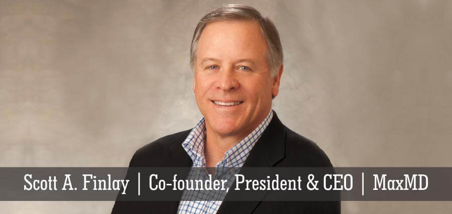 Scott A. Finlay | Co-Founder, President & CEO | MaxMD - Insights Success
