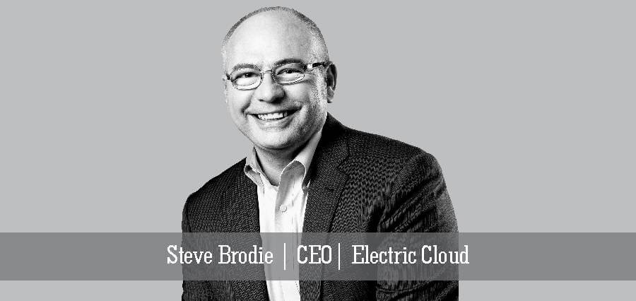 Steve Brodie | CEO | Electric Cloud - Insights Success