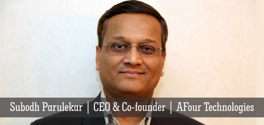 Subodh Parulekar | CEO & Co-Founder | AFour Technologies - Insights Success