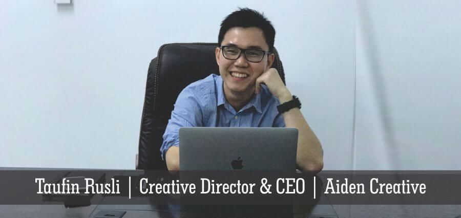 Taufin Rusli | Creative Director & CEO | Aiden Creative - Insights Success