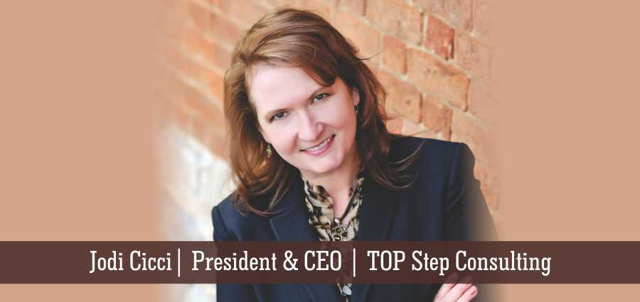 Jodi Cicci | President & CEO | TOP Step Consulting - Insights Success