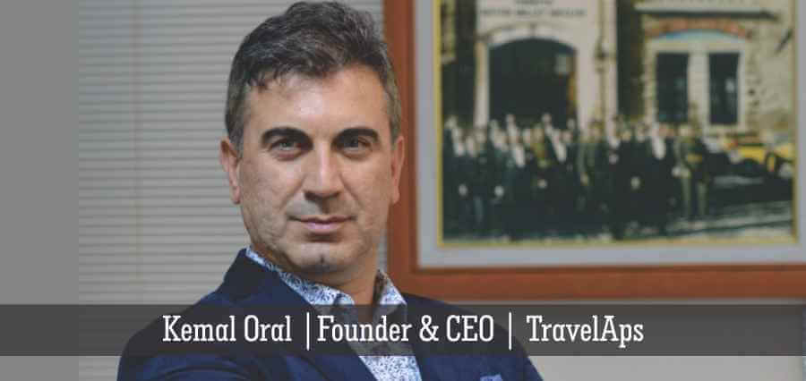 Kemal Oral | Founder & CEO | TravelAps - Insights Success