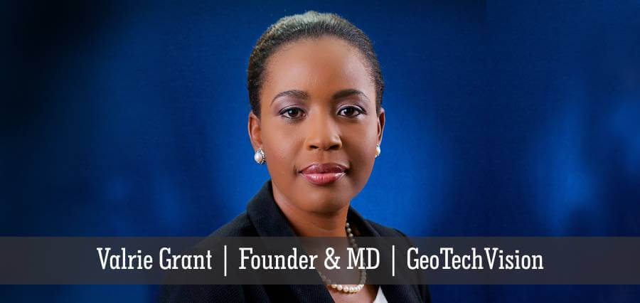 Valrie Grant | Founder & MD | GeoTechVision - Insights Success