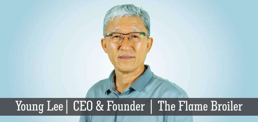 Young Lee | CEO & Founder | The Flame Broiler - Insights Success