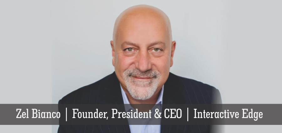 Zel Bianco | Founder , President & CEO | Interactive Edge - Insights Success