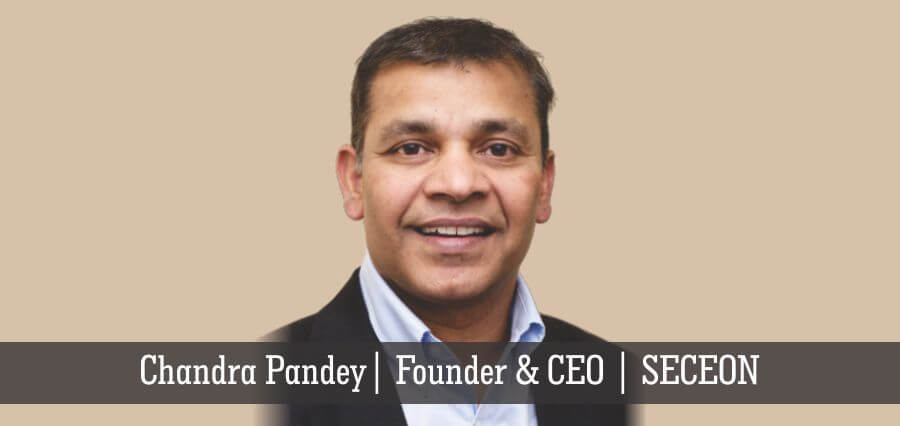 Chandra Pandey | Founder & CEO | SECEON - Insights Success