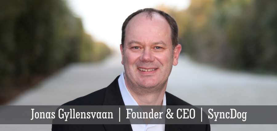 Jonas Gyllensvaan | Founder & CEO | SyncDog - Insights Success